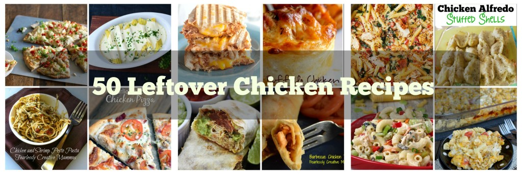 50 Leftover Chicken Recipes
