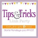 Tips & Tricks Link Party #31
