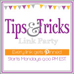 Tips & Tricks Link Party #39