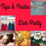 Tips & Tricks Link Party #104